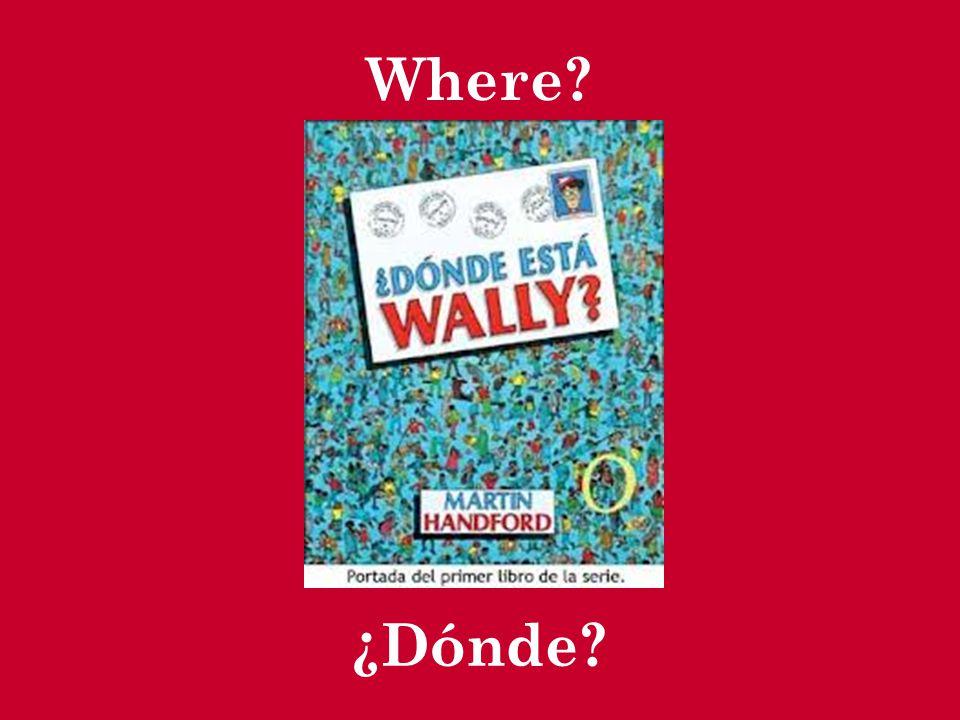 ¿Adónde? To where?