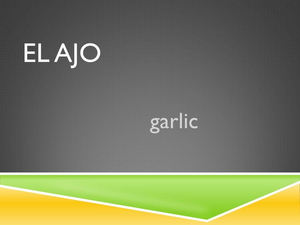 EL AJO garlic