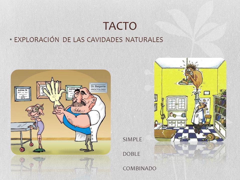 TACTO EXPLORACIÓN DE LAS CAVIDADES NATURALES SIMPLE DOBLE COMBINADO