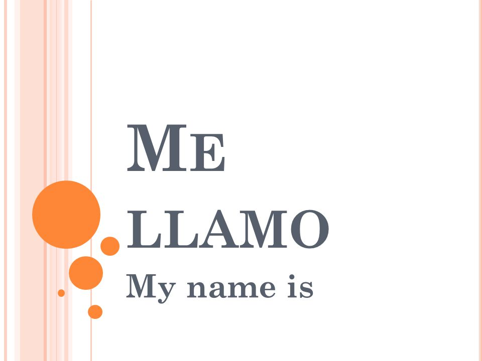 ¿ COMO TE LLAMAS What is your name