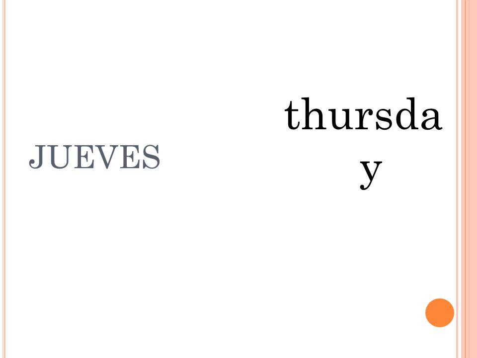 MIERCOL ES Wednesday