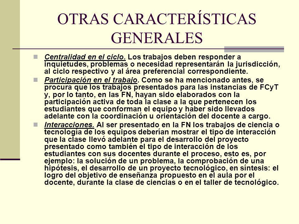 OTRAS CARACTERÍSTICAS GENERALES Centralidad en el ciclo. Los trabajos deben responder a inquietudes, problemas o necesidad representarán la jurisdicci