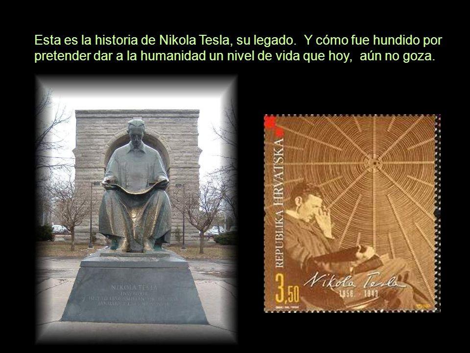 Esta es la historia de Nikola Tesla, su legado. Y cómo fue hundido por pretender dar a la humanidad un nivel de vida que hoy, aún no goza.