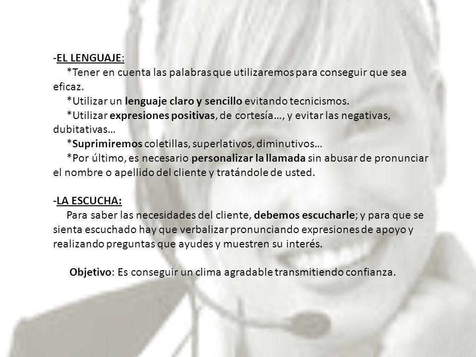 -SILENCIO: *Es aquel momento en el cual debemos demostrar nuestra escucha dejando que el cliente exponga el motivo de llamada.