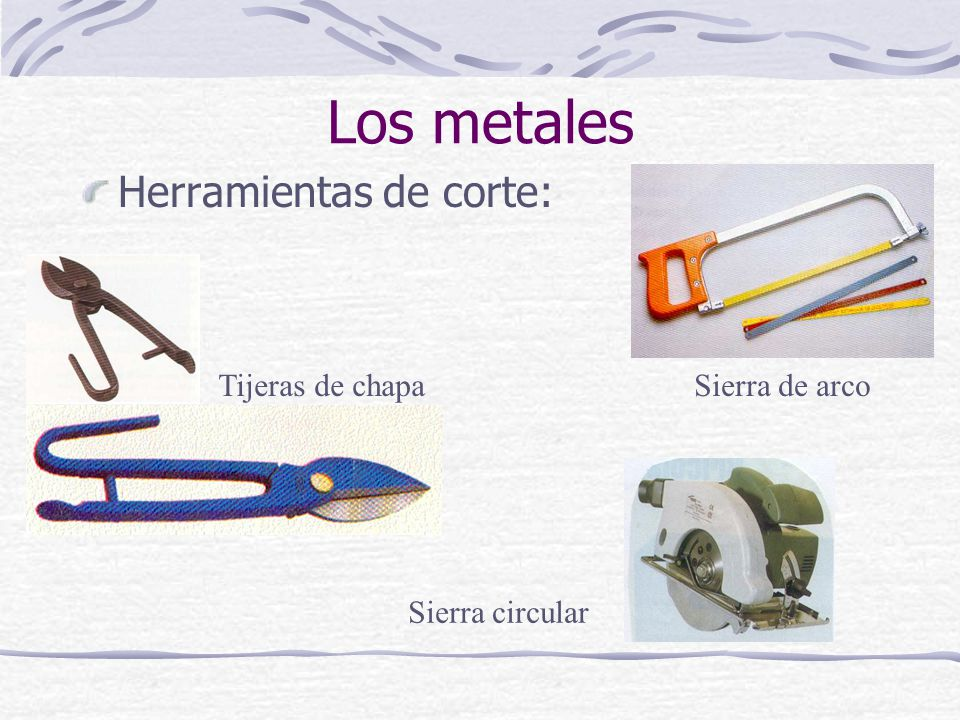 Herramientas de corte: Los metales Tijeras de chapa Sierra circular Sierra de arco