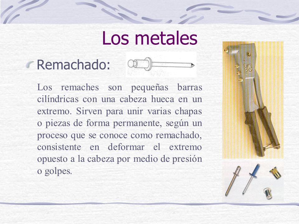 Remachado: Los remaches son pequeñas barras cilíndricas con una cabeza hueca en un extremo. Sirven para unir varias chapas o piezas de forma permanent