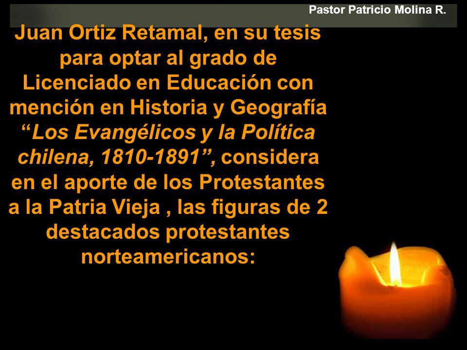 Juan Ortiz Retamal, en su tesis para optar al grado de Licenciado en Educación con mención en Historia y Geografía Los Evangélicos y la Política chile