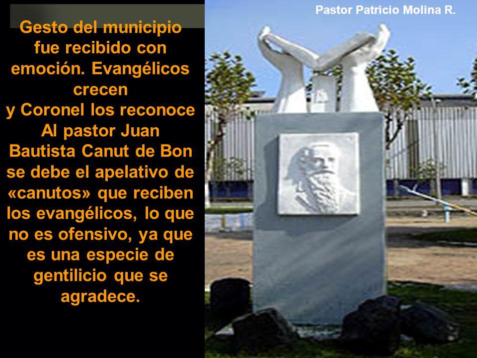 Gesto del municipio fue recibido con emoción. Evangélicos crecen y Coronel los reconoce Al pastor Juan Bautista Canut de Bon se debe el apelativo de «