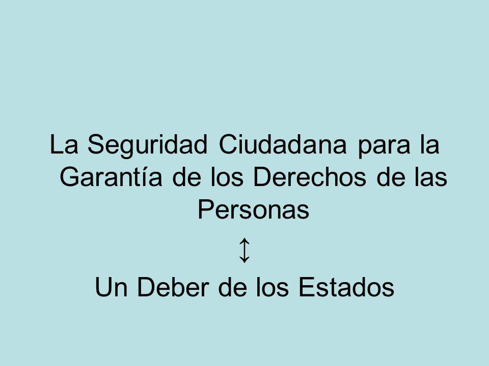 La Seguridad Ciudadana para la Garantía de los Derechos de las Personas Un Deber de los Estados