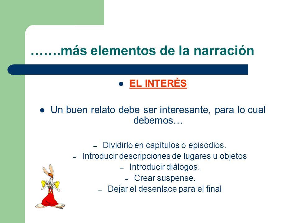 Estructura de la Narración PLANTEAMIENTO Comienza el relato.En él se presenta el tema, ambiente y personajes