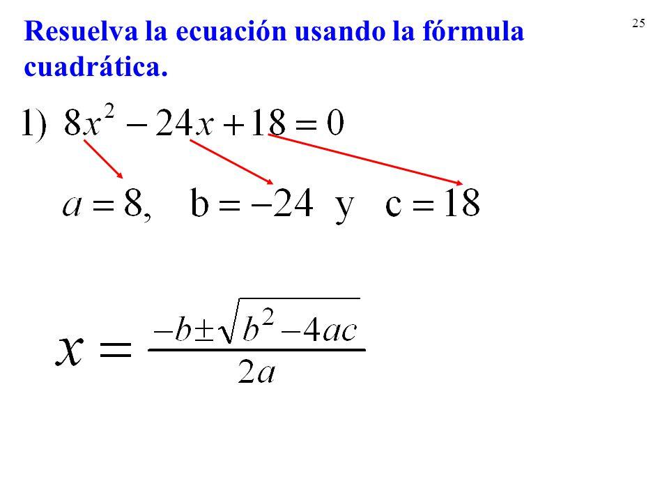 25 Resuelva la ecuación usando la fórmula cuadrática.