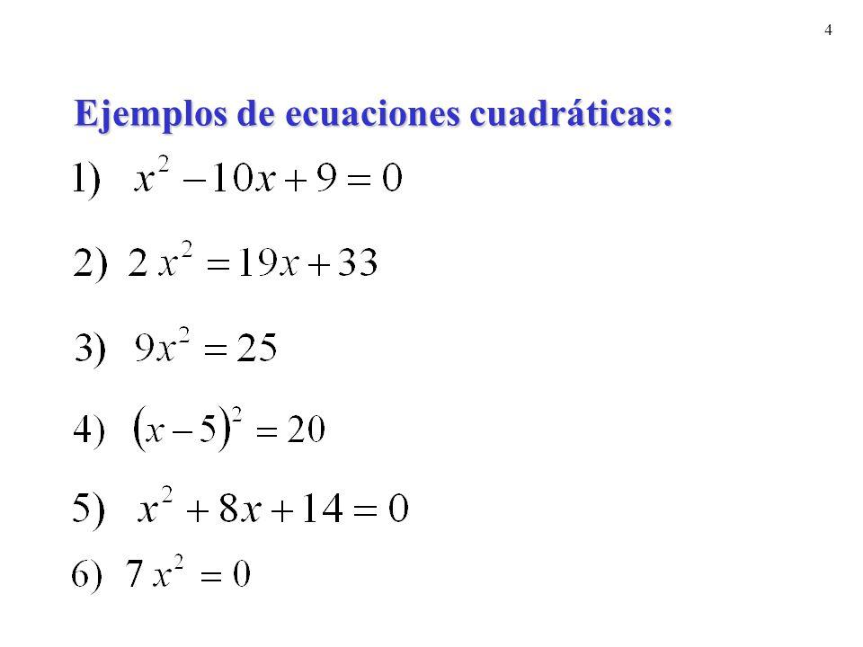 4 Ejemplos de ecuaciones cuadráticas: