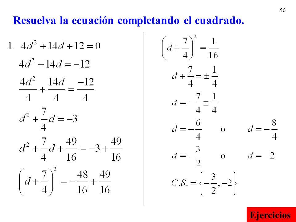 50 Resuelva la ecuación completando el cuadrado. Ejercicios