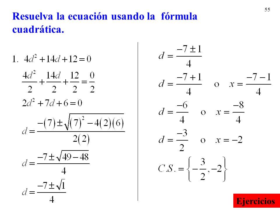 55 Resuelva la ecuación usando la fórmula cuadrática. Ejercicios