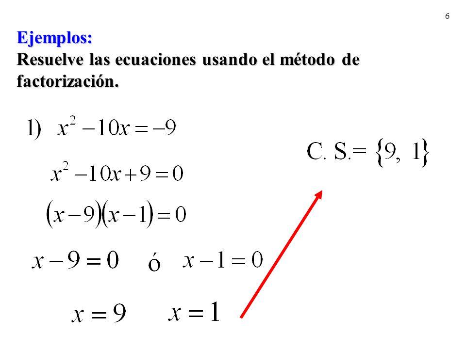 6 Ejemplos: Resuelve las ecuaciones usando el método de factorización.
