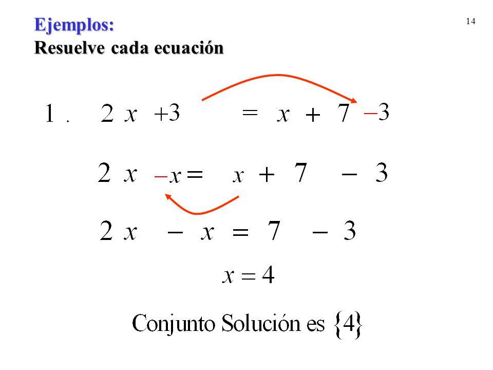 14 Ejemplos: Resuelve cada ecuación