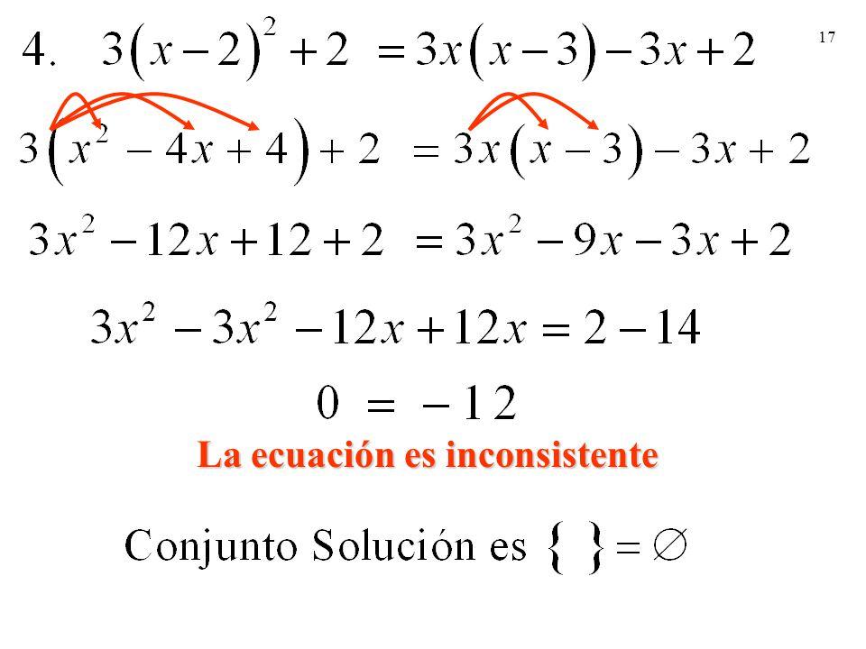 17 La ecuación es inconsistente