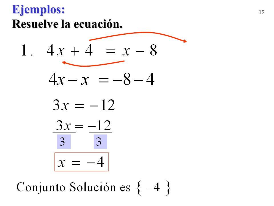 19 Ejemplos: Resuelve la ecuación.