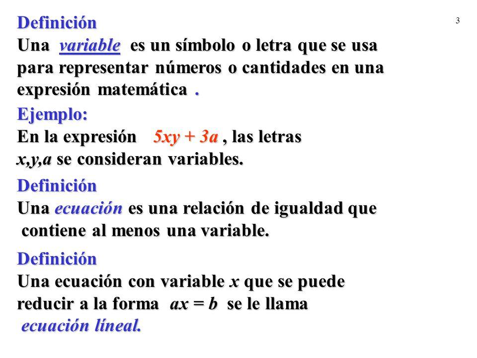 3 Definición Una variable es un símbolo o letra que se usa para representar números o cantidades en una expresión matemática. Ejemplo: En la expresión