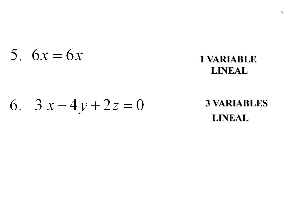 5 1 VARIABLE 3 VARIABLES LINEAL LINEAL
