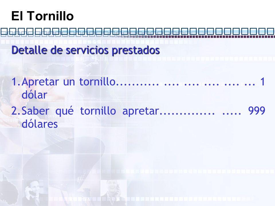 El Tornillo Detalle de servicios prestados 1.Apretar un tornillo..............................