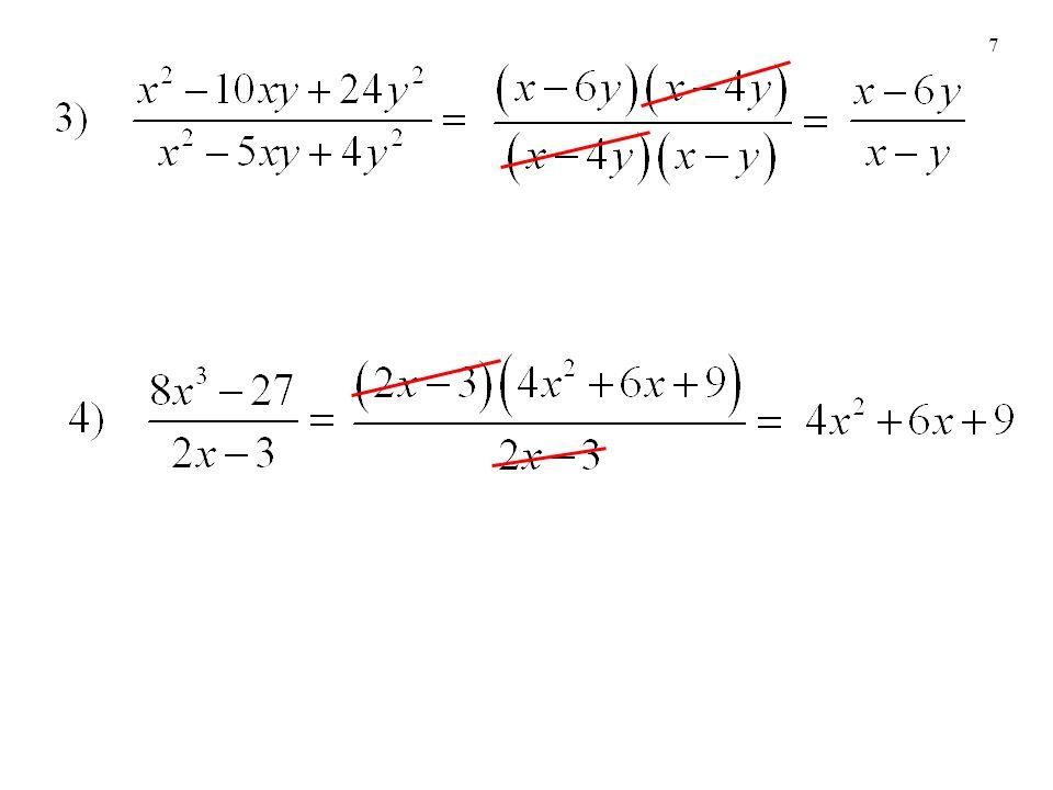 8 Procedimiento para multiplicar expresiones racionales 1.Factorizar los numeradores y denominadores de las expresiones racionales.