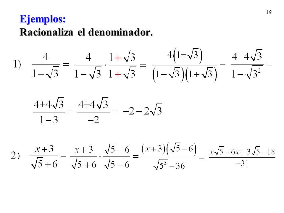 19 Ejemplos: Racionaliza el denominador.