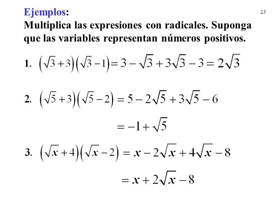 23 Ejemplos: Multiplica las expresiones con radicales. Suponga que las variables representan números positivos.