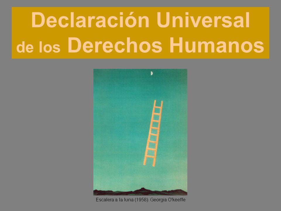 Declaración Universal de los Derechos Humanos Escalera a la luna (1958). Georgia O'keeffe