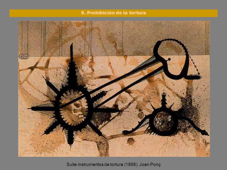 Suite instrumentos de tortura (1956). Joan Ponç 5. Prohibición de la tortura