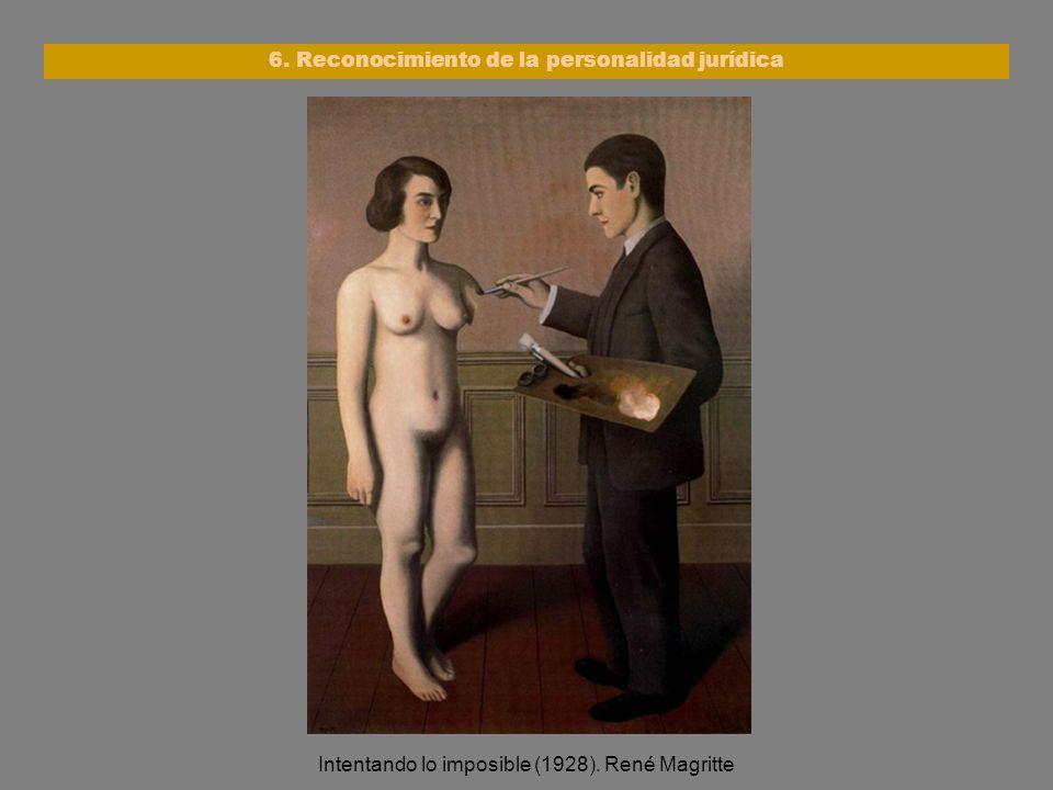 Intentando lo imposible (1928). René Magritte 6. Reconocimiento de la personalidad jurídica