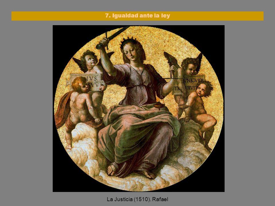 La Justicia (1510). Rafael 7. Igualdad ante la ley