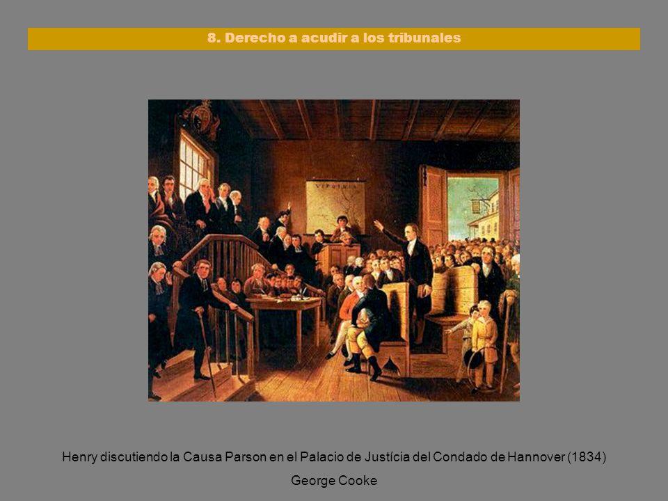 Henry discutiendo la Causa Parson en el Palacio de Justícia del Condado de Hannover (1834) George Cooke 8. Derecho a acudir a los tribunales
