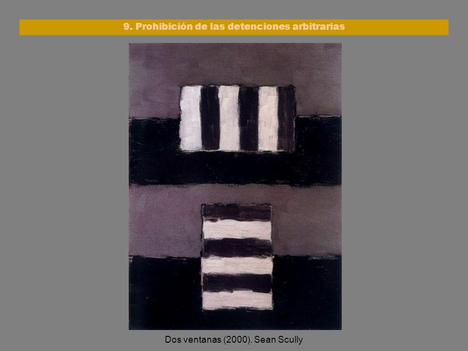Dos ventanas (2000). Sean Scully 9. Prohibición de las detenciones arbitrarias
