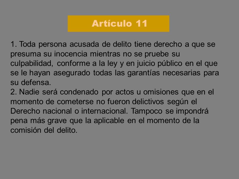 1. Toda persona acusada de delito tiene derecho a que se presuma su inocencia mientras no se pruebe su culpabilidad, conforme a la ley y en juicio púb