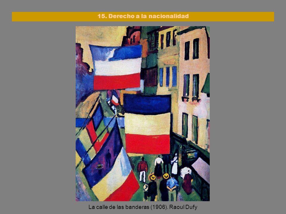 La calle de las banderas (1906). Raoul Dufy 15. Derecho a la nacionalidad