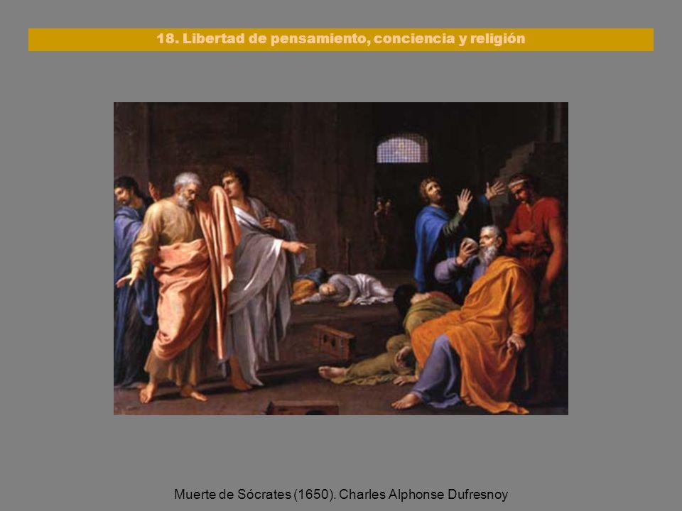 Muerte de Sócrates (1650). Charles Alphonse Dufresnoy 18. Libertad de pensamiento, conciencia y religión