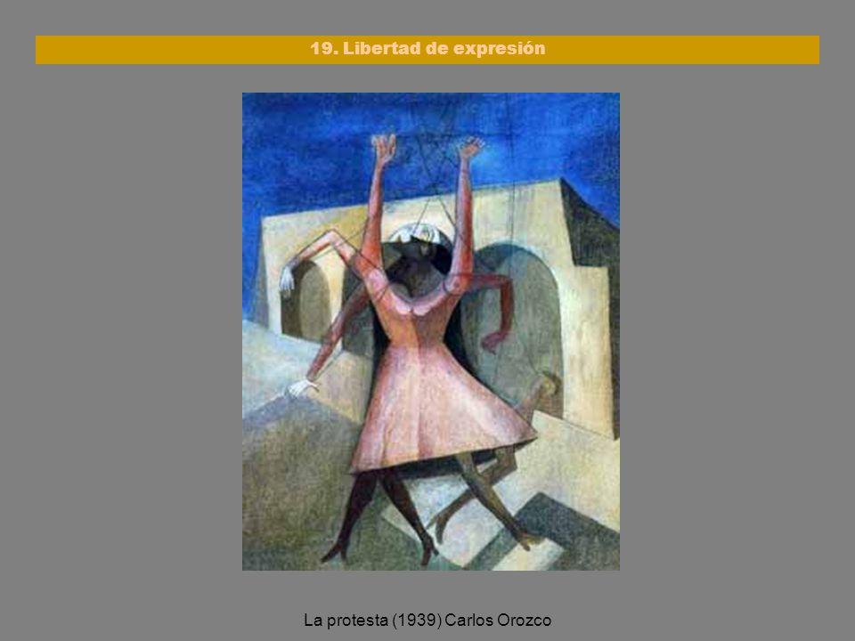 La protesta (1939) Carlos Orozco 19. Libertad de expresión