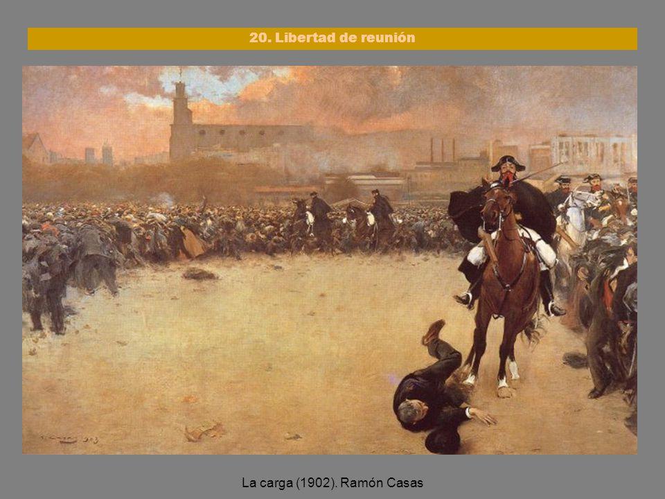 La carga (1902). Ramón Casas 20. Libertad de reunión