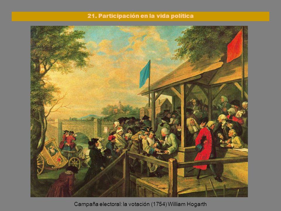 Campaña electoral: la votación (1754) William Hogarth 21. Participación en la vida política