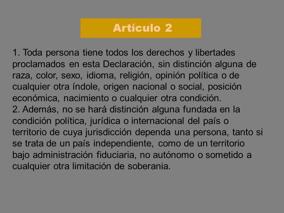 1. Toda persona tiene todos los derechos y libertades proclamados en esta Declaración, sin distinción alguna de raza, color, sexo, idioma, religión, o