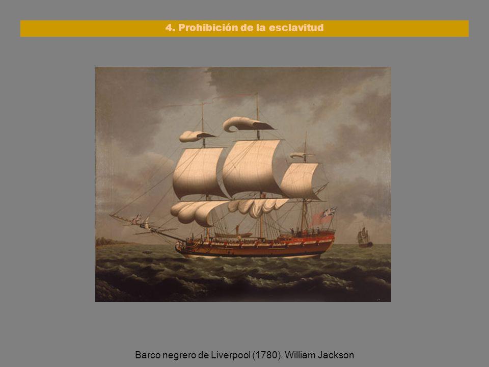 Barco negrero de Liverpool (1780). William Jackson 4. Prohibición de la esclavitud