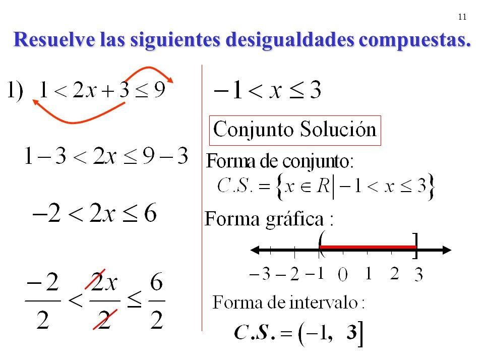 11 Resuelve las siguientes desigualdades compuestas.