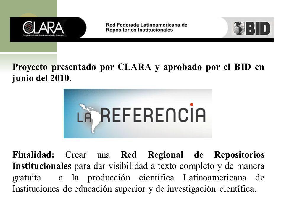 Proyecto presentado por CLARA y aprobado por el BID en junio del 2010. Finalidad: Crear una Red Regional de Repositorios Institucionales para dar visi