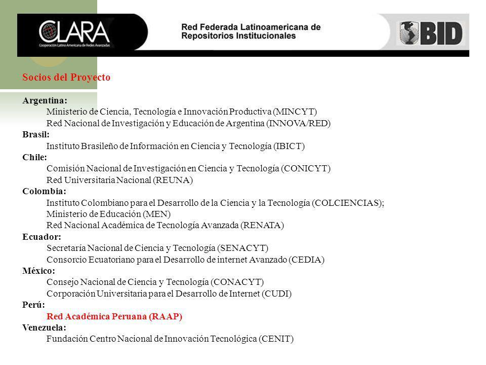 Socios del Proyecto Argentina: Ministerio de Ciencia, Tecnología e Innovación Productiva (MINCYT) Red Nacional de Investigación y Educación de Argenti