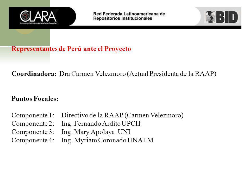 Representantes de Perú ante el Proyecto Coordinadora: Dra Carmen Velezmoro (Actual Presidenta de la RAAP) Puntos Focales: Componente 1: Directivo de l