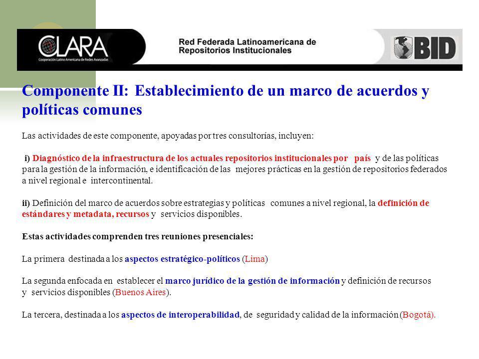 Componente II: Establecimiento de un marco de acuerdos y políticas comunes Las actividades de este componente, apoyadas por tres consultorías, incluye
