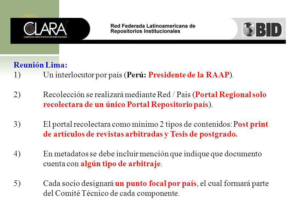 Reunión Lima: 1)Un interlocutor por país (Perú: Presidente de la RAAP). 2)Recolección se realizará mediante Red / Pais (Portal Regional solo recolecta