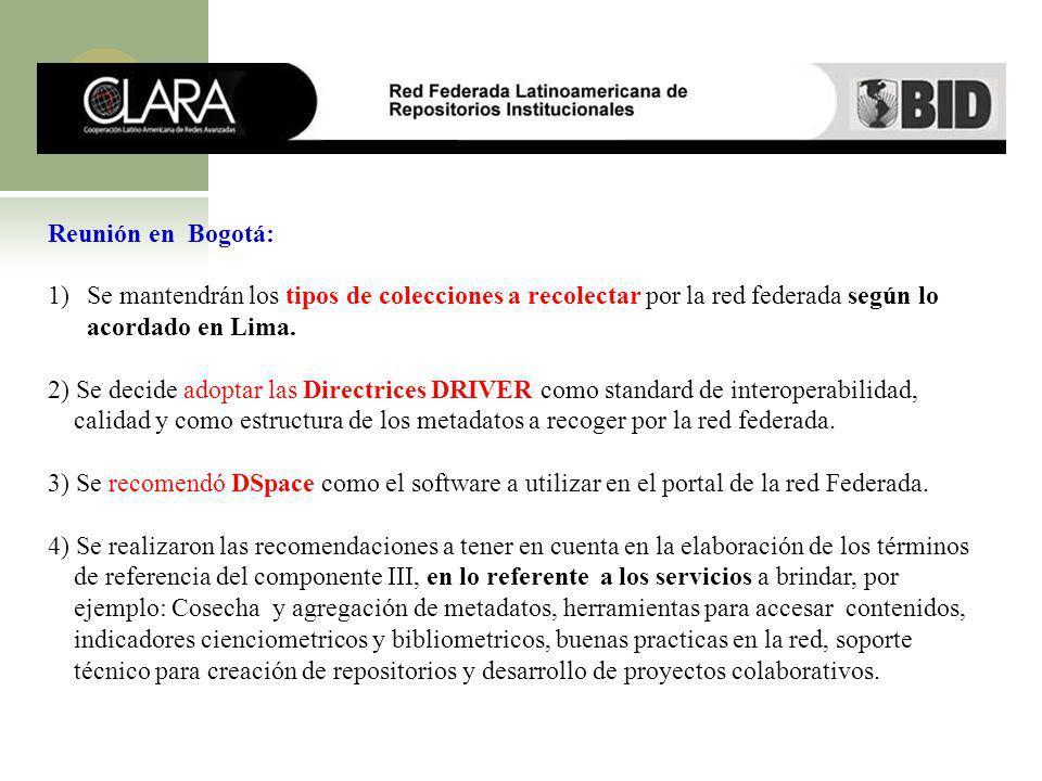 Reunión en Bogotá: 1)Se mantendrán los tipos de colecciones a recolectar por la red federada según lo acordado en Lima. 2) Se decide adoptar las Direc