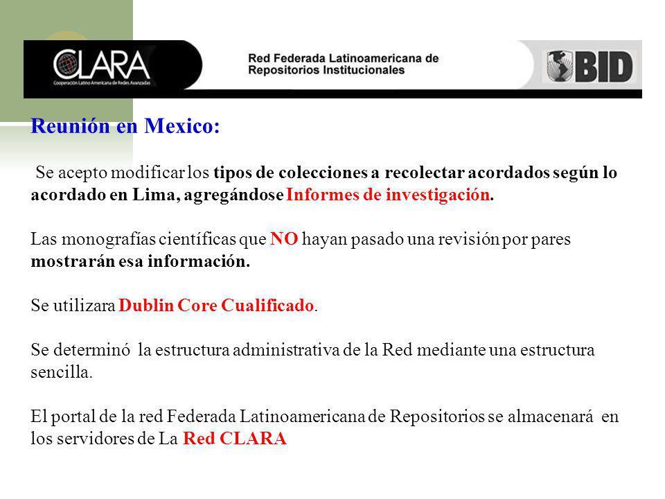 Reunión en Mexico: Se acepto modificar los tipos de colecciones a recolectar acordados según lo acordado en Lima, agregándose Informes de investigació